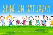 Shine on Saturday